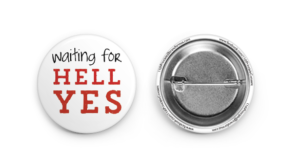 Waiting for Hell Yes button